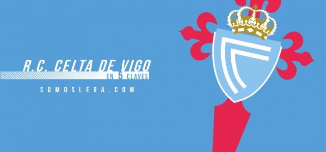 En 5 claves: R.C. Celta de Vigo