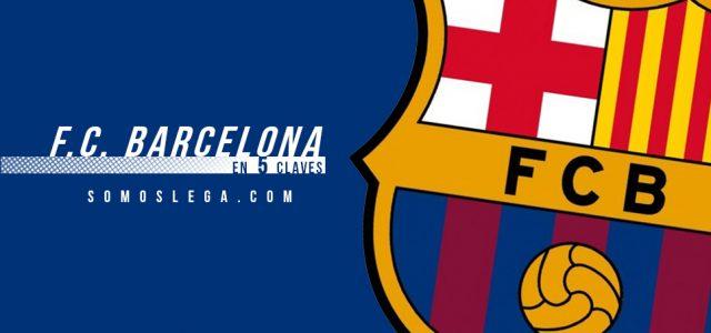 En 5 claves: FC Barcelona