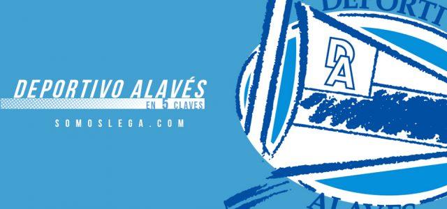 En 5 claves: Deportivo Alavés