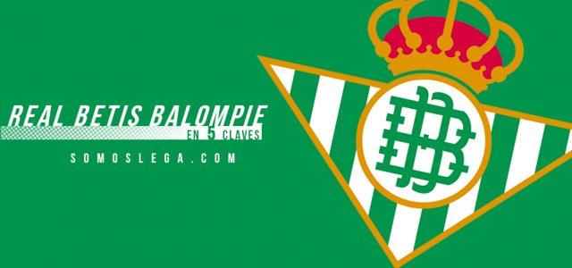 En 5 claves: Real Betis