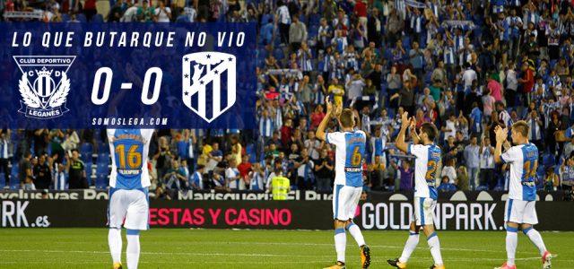 Lo que Butarque no vio del Leganés-Atlético de Madrid